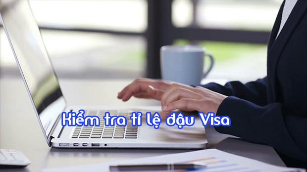 Kiểm tra tỷ lệ đậu Visa